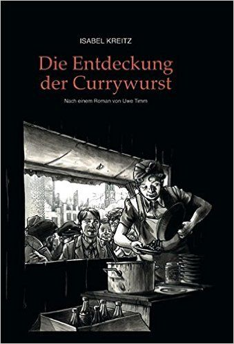 Die Entdeckung der Currywurst: Amazon.de: Isabel Kreitz: Bücher