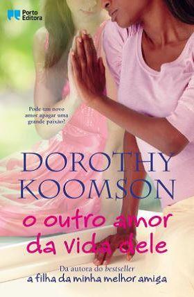O Outro Amor da Vida Dele - Dorothy Koomson