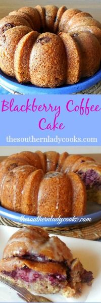The Southern Lady Cooks Blackberry Coffee Cake                                                                                                                                                     More