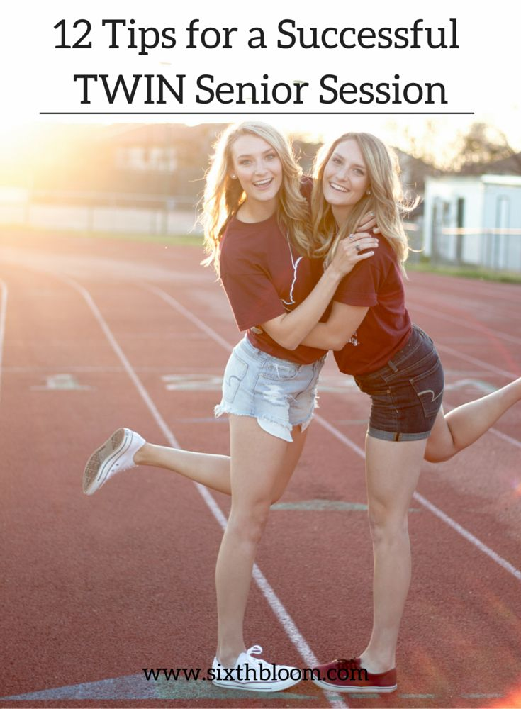 Photography Tips   12 Tips for a Successful Twin Senior Session, Senior girl pose ideas