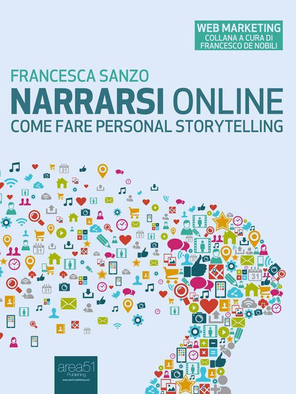 Narrarsi online di Francesca Sanzo