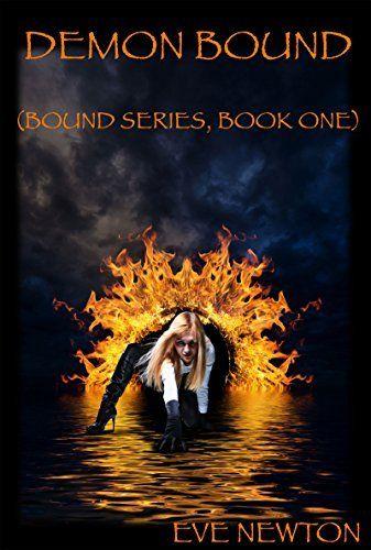 Demon Bound (Bound Series, Book One) by Eve Newton, http://www.amazon.com/dp/B00SK29X7Q/ref=cm_sw_r_pi_dp_6RV4ub19AZV0S