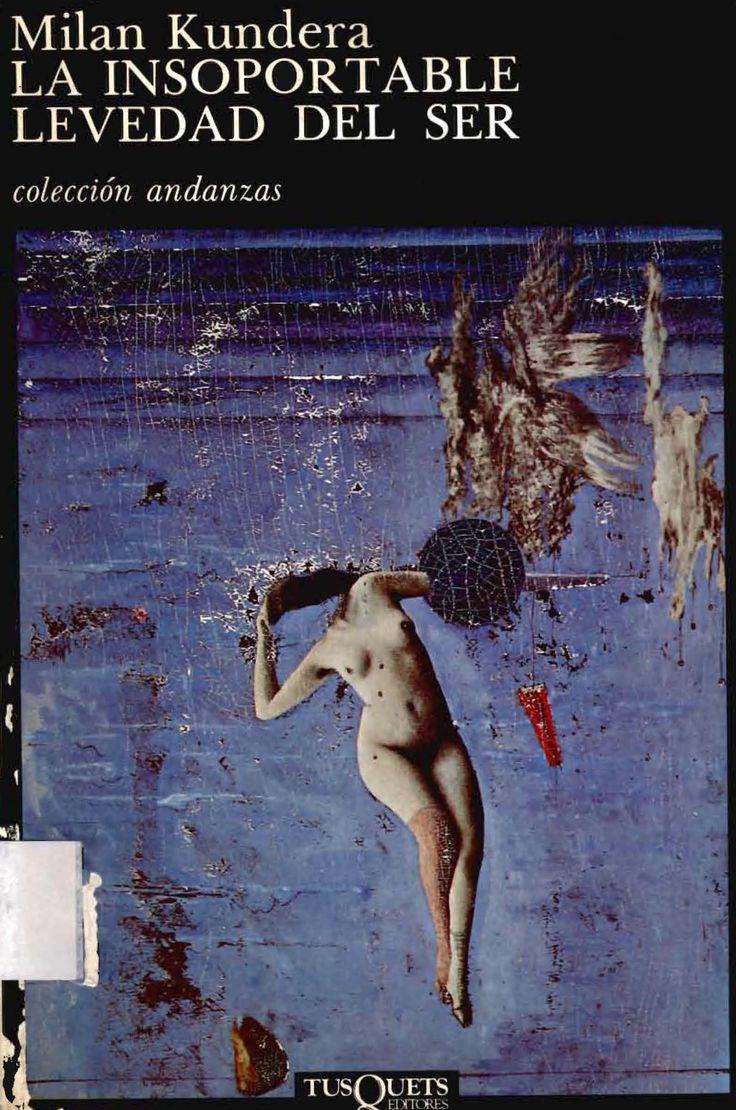 La Insoportable Levedad Del Ser, Milan Kundera.