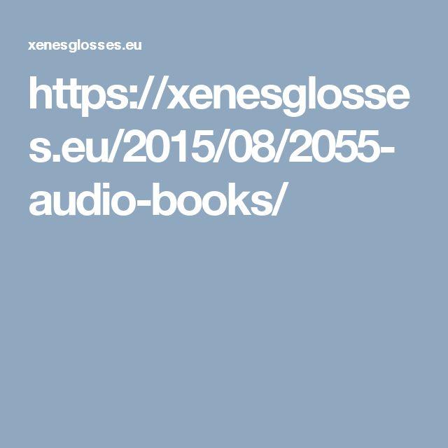 https://xenesglosses.eu/2015/08/2055-audio-books/
