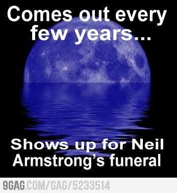 It was good timing.: Guy Blue, Neil Armstrong, Stuff, Awesome, Funny, Pictures, Neilarmstrong Bluemoon, Blue Moon, Guys