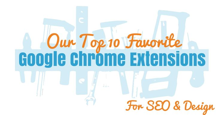"""Check out our newest blog post by Stephen - """"Our Top 10 Favorite Google Chrome Extensions for SEO & Design""""   Want to know some of our favorites? Check out Stephen's awesome post!"""