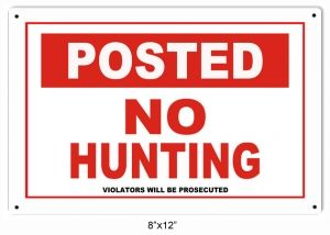 Posted No Hunting Hunters Sign 8x12 -