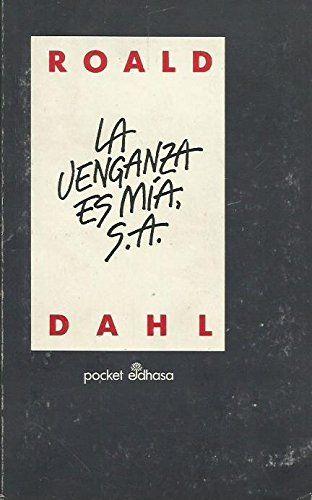 La Venganza es mía, S.A. / Roald Dahl. N Dah
