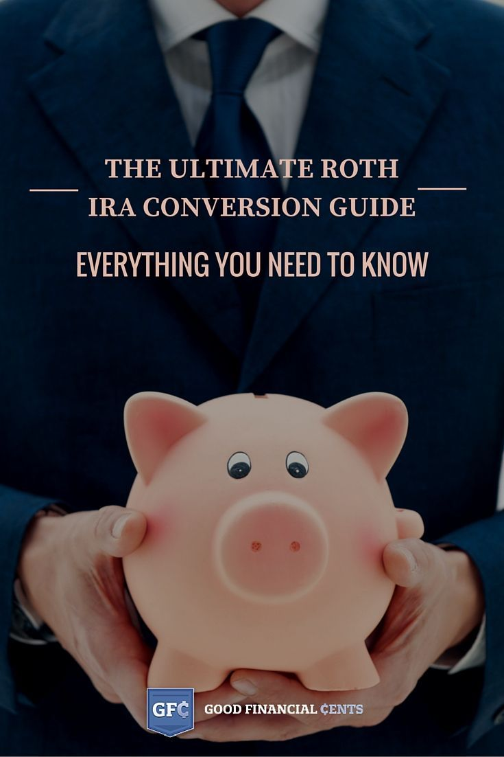 Roth IRA Conversion - The Ultimate Guide