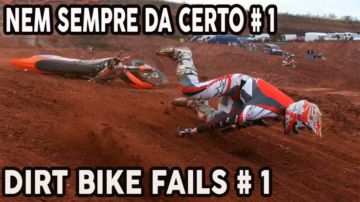Nem Sempre Da certo 1 ( Dirt Bike Fails 1 )