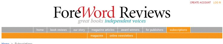 Foreword Reviews - news about literary achievements of independent publishers and their authors
