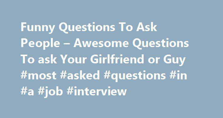 Top 20 Flirty Yet Fun Questions You Can Ask a Guy - EnkiRelations