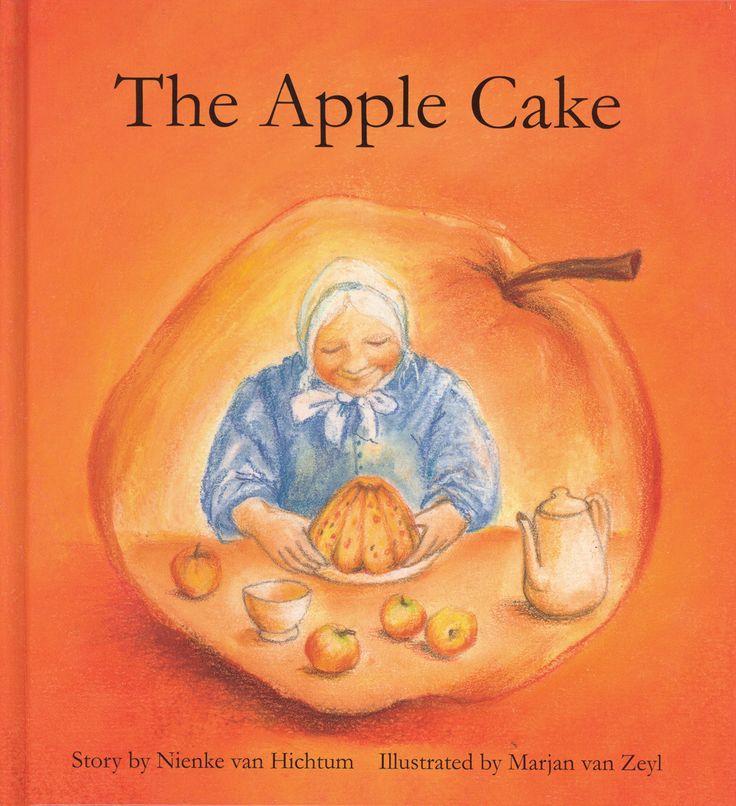 The Apple Cake by Nienke van Hichtum; Illustrated by Marjan van Zeyl