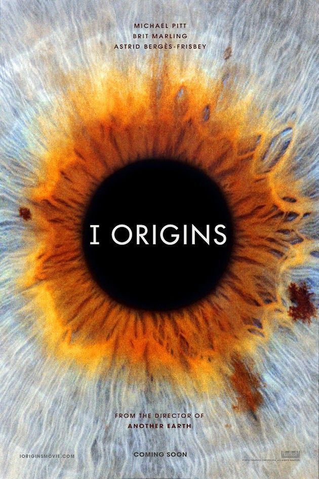 A character driven movie with beautiful imagery: I Origins by Mike Cahill, 2014 (R) second Science and Fiction movie after Another Earth with Brit Marling