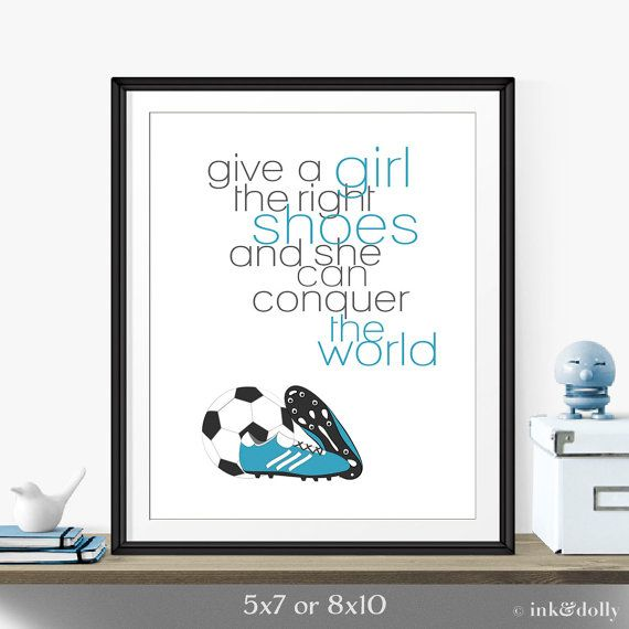 "Inspirational Quote Art For Girl's Room-Unique Gift For Athlete ""Give A Girl The Right Shoes..."" Blue Soccer Shoes Art Print-Gift For Girl"