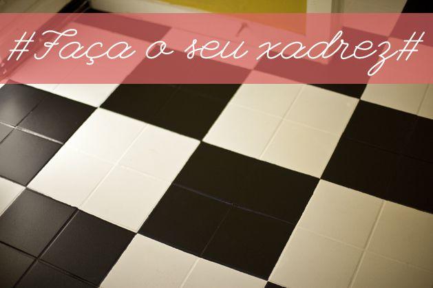 Faça o seu piso xadrez!