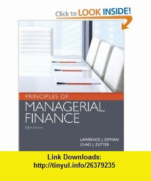 Principles of Managerial Finance (13th Edition) (9780136119463) Lawrence J. Gitman, Chad J. Zutter , ISBN-10: 0136119468  , ISBN-13: 978-0136119463 ,  , tutorials , pdf , ebook , torrent , downloads , rapidshare , filesonic , hotfile , megaupload , fileserve