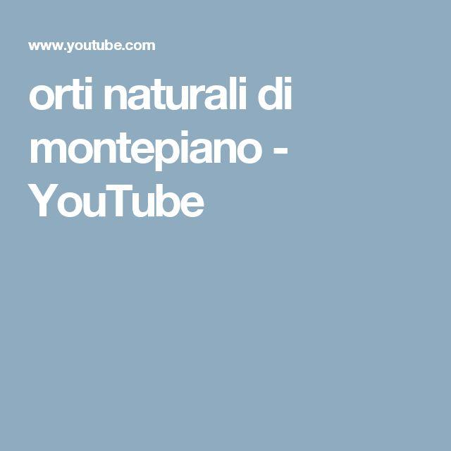 orti naturali di montepiano - YouTube