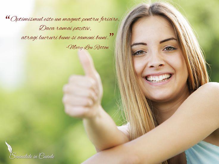 """""""Optimismul este un magnet pentru fericire. Daca ramai pozitiv, atragi lucruri bune si oameni buni."""" -Mary Lou Retton"""