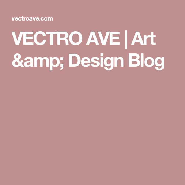 VECTRO AVE | Art & Design Blog