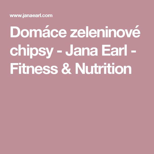 Domáce zeleninové chipsy - Jana Earl - Fitness & Nutrition