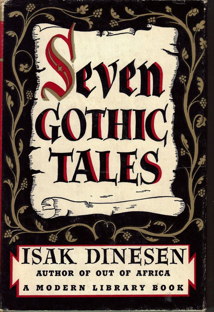 Isak Dinesen - Seven Gothic Tales - intricately crafted stories by a master storyteller.