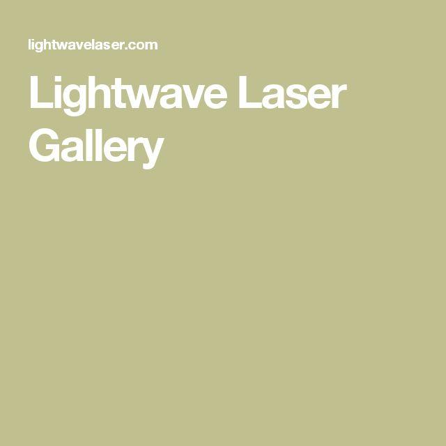 Lightwave Laser Gallery