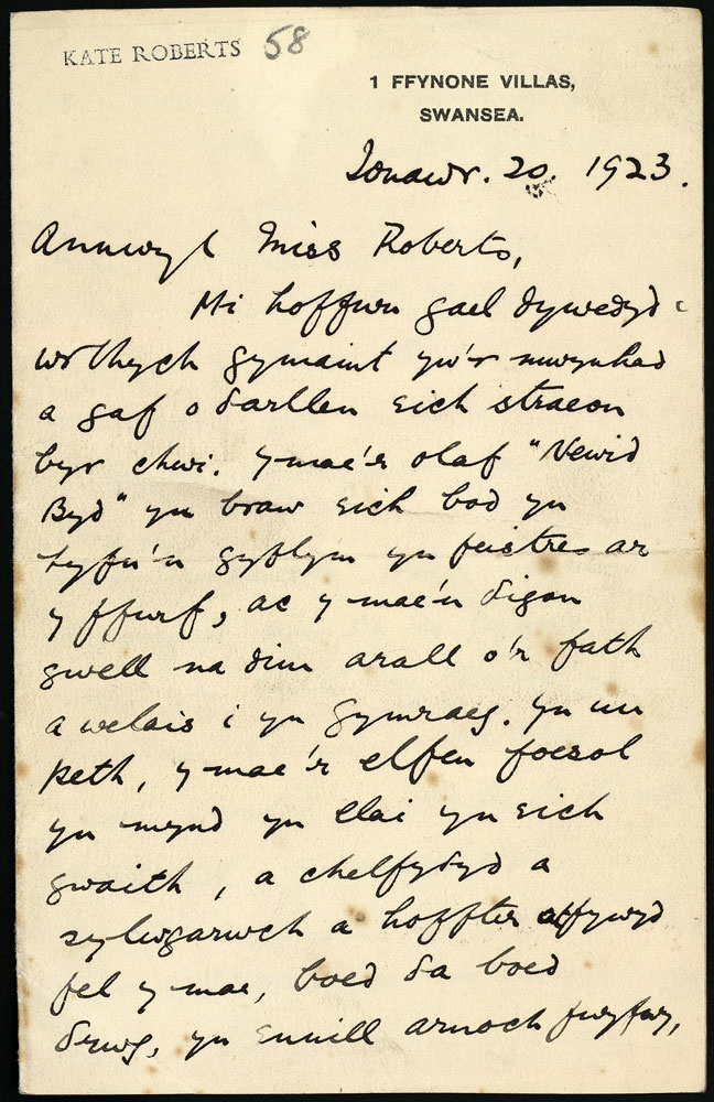 """Kate Roberts: Letter to Kate Roberts    The first letter written by Saunders Lewis to Kate Roberts on 20 January 1923, voicing his admiration of her work. 'Will you receive this tribute from one who is correctly addressing you as a mistress in your work….' Both continued their correspondence for the next sixty years, and over 200 letters have survived."""
