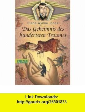 Die Welt des Chrestomanci. Das Geheimnis des hundertsten Traumes (9783551354365) Diana Wynne Jones , ISBN-10: 3551354367  , ISBN-13: 978-3551354365 ,  , tutorials , pdf , ebook , torrent , downloads , rapidshare , filesonic , hotfile , megaupload , fileserve