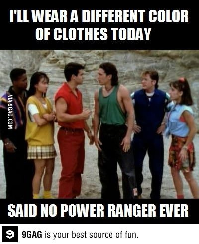 Power ranger in the old days. Had to make sure there was no identity confusion, obviously.