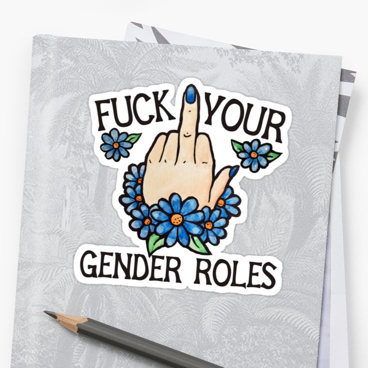 eff your gender roles • Also buy this artwork on stickers, apparel, phone cases, and more.