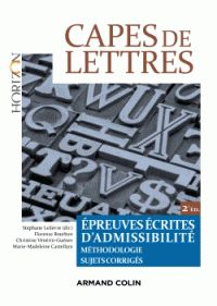 Stéphane Lelièvre et Florence Bourbon - CAPES de lettres - Epreuves écrites d'admissibilité. http://hip.univ-orleans.fr/ipac20/ipac.jsp?session=1X56477UT5171.487&profile=scd&source=~!la_source&view=subscriptionsummary&uri=full=3100001~!573927~!0&ri=1&aspect=subtab48&menu=search&ipp=25&spp=20&staffonly=&term=CAPES+de+lettres+-+Epreuves+%C3%A9crites+d%27admissibilit%C3%A9&index=.GK&uindex=&aspect=subtab48&menu=search&ri=1