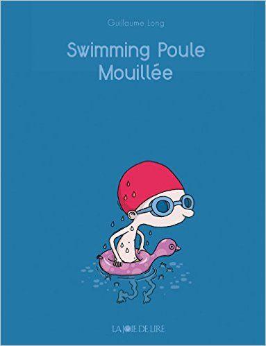 Amazon.fr - Swimming poule mouillée (nouvelle édition) - Guillaume Long - Livres