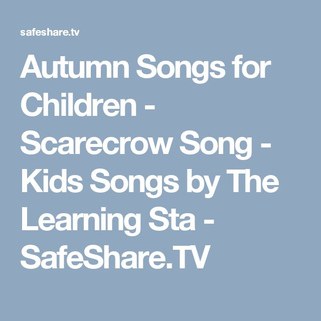 Autumn Songs for Children - Scarecrow Song - Kids Songs by The Learning Sta - SafeShare.TV