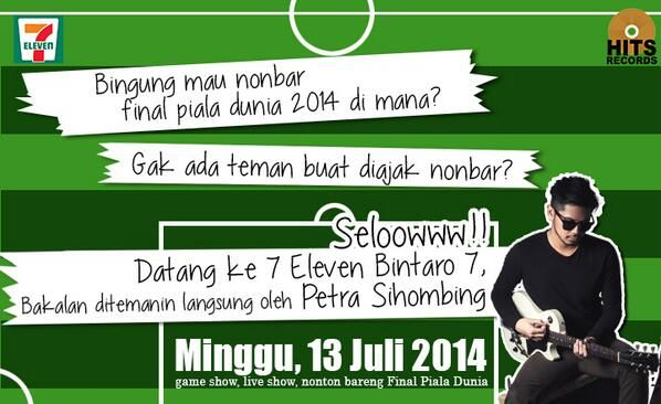 Nobar Ditemani Petra Sihobing, 13 Juli 2014 di 7-Eleven Bintaro Sektor 7 @7ElevenID