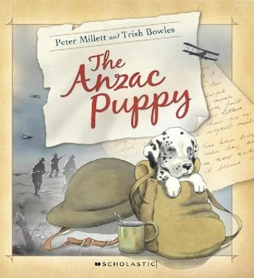 """The ANZAC puppy"", by Peter Millett and Trish Bowles - 'In the middle of the night, in the middle of the winter, in the middle of a war, a puppy was born.' This fictional story was inspired by the story of Freda, a Harlequin Great Dane and mascot of the NZ Rifle Brigade during World War 1."
