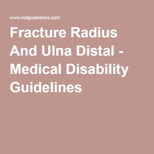 Fracture Radius And Ulna Distal - Medical Disability Guidelines