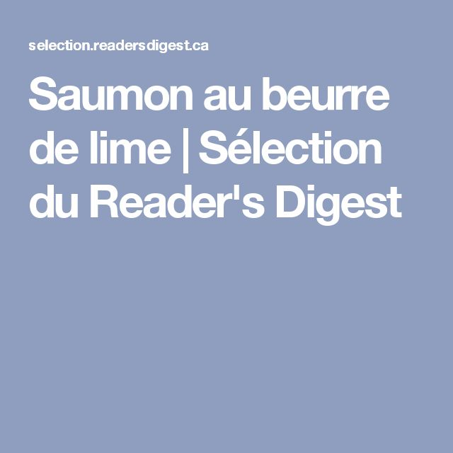 Saumon au beurre de lime   Sélection du Reader's Digest