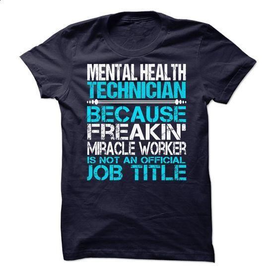 Mental Health Technician - #casual shirts #geek t shirts. BUY NOW => https://www.sunfrog.com/No-Category/Mental-Health-Technician-69863080-Guys.html?60505