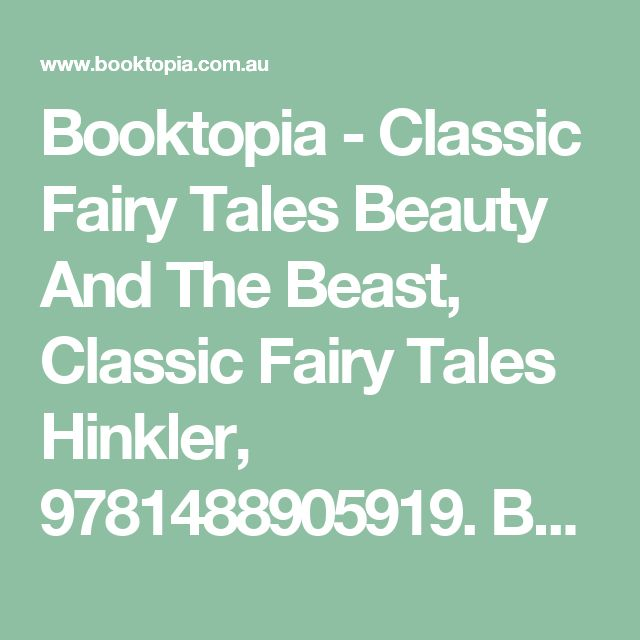 Booktopia - Classic Fairy Tales Beauty And The Beast, Classic Fairy Tales Hinkler, 9781488905919. Buy this book online.