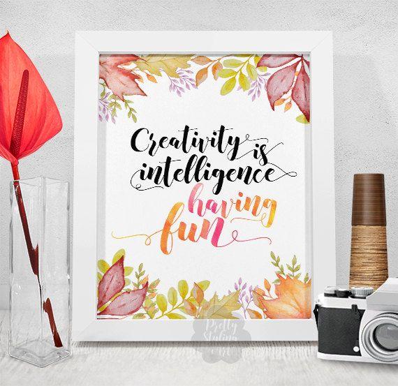 Creativity Is Intelligence Having Fun by PrettyStylingArt on Etsy