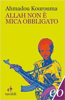 Leggere Libri Fuori Dal Coro : ALLAH NON E' MICA OBBLIGATO Ahmadou Kourouma