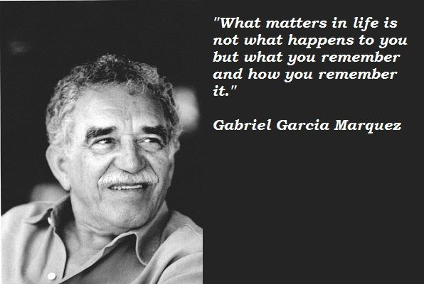 Gabriel Garcia Marquez quote - I should really work on remembering things better.