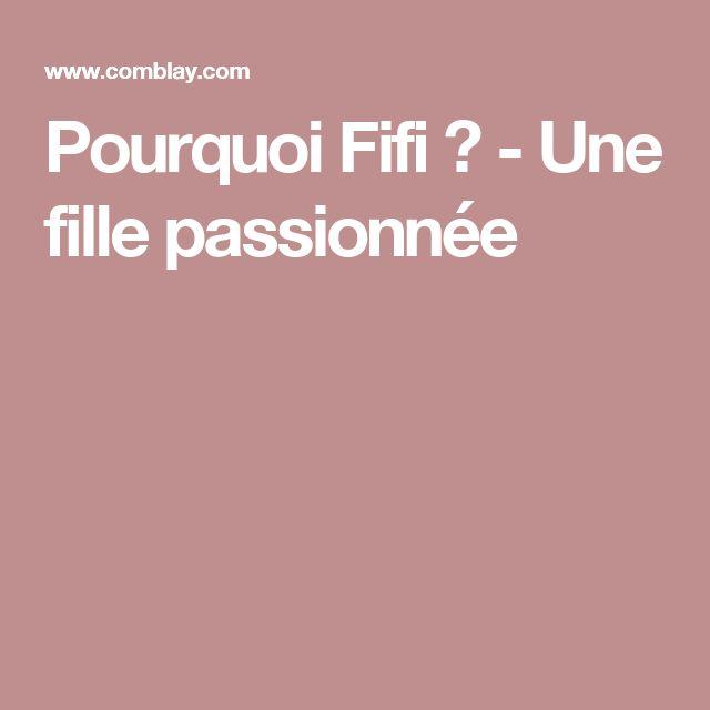 Pourquoi Fifi ? - Une fille passionnée