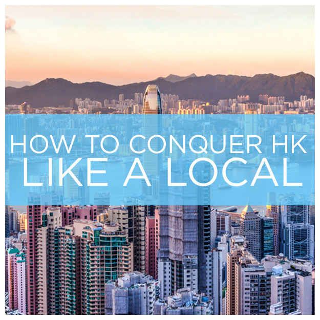 11 Ways To Conquer Hong Kong Like A Local