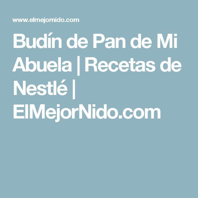 Budín de Pan de Mi Abuela | Recetas de Nestlé | ElMejorNido.com