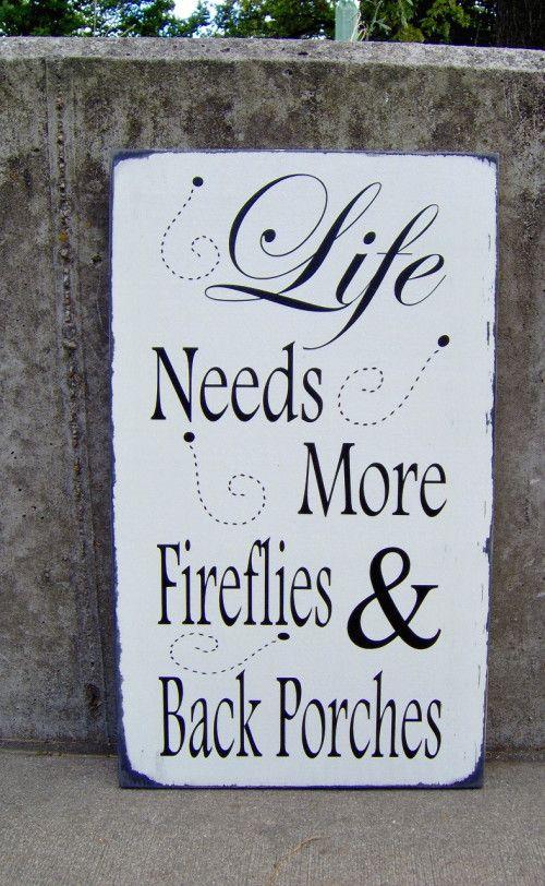 Farmhouse Distress Porch Sign Life Needs More Fireflies Back Porches