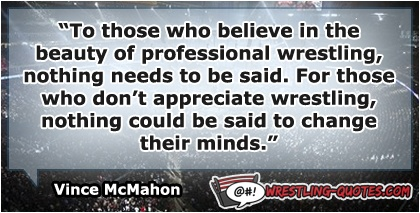 Vince McMahon WWE Quotes. Wrestlemania .Professional Wrestling