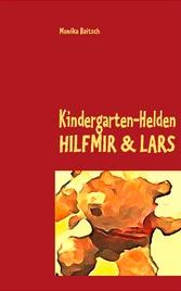 Kindergarten-Helden HILFMIR & LARS  ... Lesealter: ab dem Kindergartenalter   Bücher unter: http://www.amazon.de/Kindergarten-Helden-HILFMIR-LARS-Monika-Baitsch/dp/3842377894/ref=sr_1_2?s=books=UTF8=1338507142=1-2