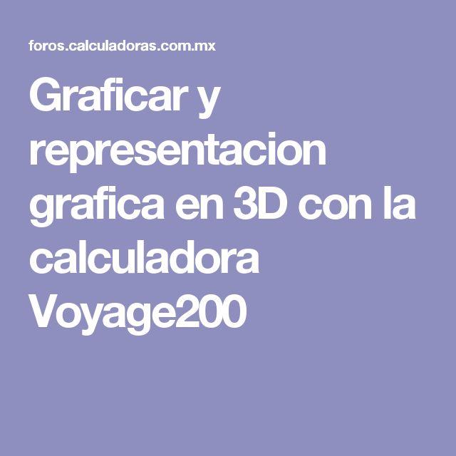 Graficar y representacion grafica en 3D con la calculadora Voyage200